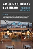 American Indian Business - Principles and Practices ebook by Deanna M. Kennedy, Charles F. Harrington, Amy Klemm Verbos,...