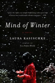 Mind of Winter - A Novel ebook by Laura Kasischke