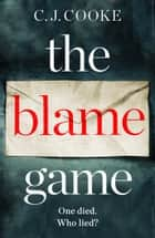 The Blame Game ebook by C.J. Cooke