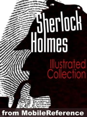 Sherlock Holmes: ILLUSTRATED Collection Mobi Classics ebook by Doyle, Arthur Conan