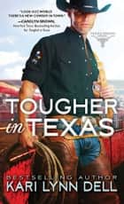 Tougher in Texas 電子書 by Kari Lynn Dell