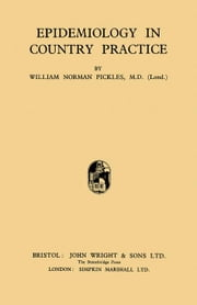 Epidemiology in Country Practice ebook by Pickles, William Norman