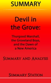 Devil in the Grove: Thurgood Marshall, the Groveland Boys, and the Dawn of a New America | Summary ebook by Summary Station