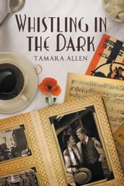 Whistling in the Dark ebook by Tamara Allen