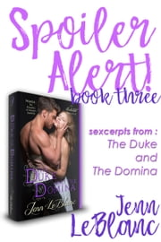 Spoiler Alert! - The Duke and The Domina ebook by Jenn LeBlanc