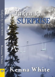 Taken by Surprise ebook by Kenna White