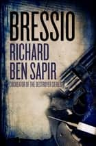 Bressio ebook by Richard  Ben Sapir