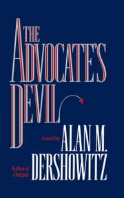 The Advocate's Devil ebook by Alan M. Dershowitz