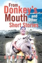 From Donkey's Mouth and Other Short Stories ebook by Subba Rao