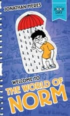 The World of Norm: Welcome to the World of Norm - World Book Day 2016 ebook by Jonathan Meres