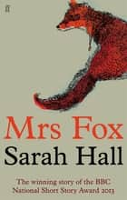 Mrs Fox ebook by Sarah Hall