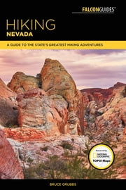 Hiking Nevada - A Guide to State's Greatest Hiking Adventures ebook by Bruce Grubbs
