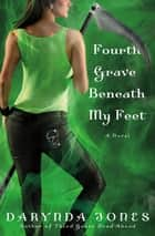 Fourth Grave Beneath My Feet ebook by Darynda Jones