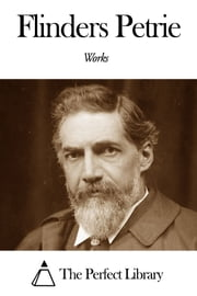 Works of Flinders Petrie ebook by Flinders Petrie