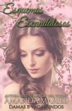 Esquemas Escandalosos ebook by Amanda Mariel