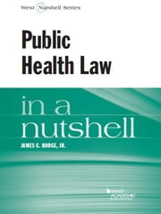 Public Health Law in a Nutshell ebook by James Hodge Jr
