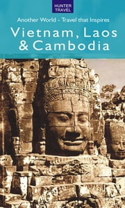 Vietnam, Laos & Cambodia - Another World ebook by Janet  Arrowood