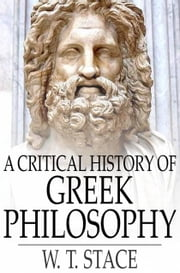 A Critical History of Greek Philosophy ebook by W. T. Stace