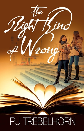 The Right Kind of Wrong ebook by PJ Trebelhorn