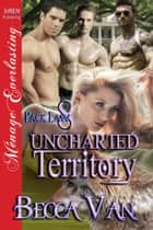 Uncharted Territory ebook by Becca Van