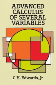 Advanced Calculus of Several Variables ebook by C. H. Edwards Jr.
