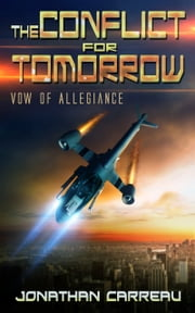 The Conflict For Tomorrow: Vow of Allegiance ebook by Jonathan Carreau