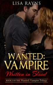 Wanted: Vampire - Written in Blood ebook by Lisa Rayns