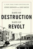 Days of Destruction, Days of Revolt ebook by Chris Hedges,Joe Sacco