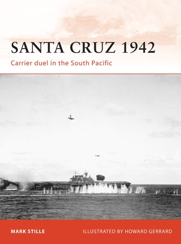 Santa Cruz 1942 - Carrier duel in the South Pacific ebook by Mark Stille