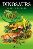 Dinosaurs - Fascinating Facts and 101 Amazing Pictures about These Prehistoric Animals (Kids Educational Guide) - More to Explore - Picture Book For Kids ebook by Ben Torrent (Writer), James F. Coleman (Scientific Consultant)