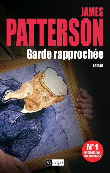 Garde rapprochée ebook by James Patterson