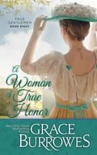 A Woman of True Honor ebook by Grace Burrowes