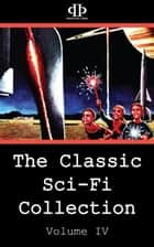 The Classic Sci-Fi Collection - Volume IV ebook by Frank Robinson, Clifford D. Simak, Milton Lesser,...