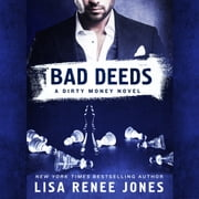 Bad Deeds - A Dirty Money Novel audiobook by Lisa Renee Jones