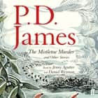 The Mistletoe Murder and Other Stories audiobook by P. D. James