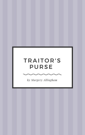 Traitors Purse ebook by Margery Allingham