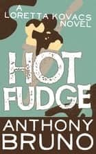 Hot Fudge ebook by Anthony Bruno
