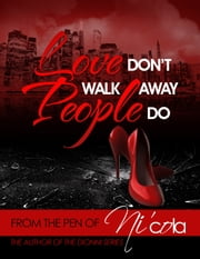 Love Don't Walk Away...People Do ebook by Ni'cola Mitchell