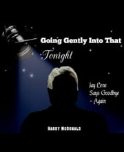 Going Gently Into That Tonight Jay Leno Says Goodbye: Again ebook by Hardy McDonald