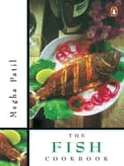 Fish Cookbook ebook by Megha Patil