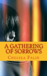 A Gathering of Sorrows ebook by Chelsea Falin
