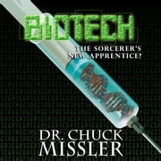 BioTech: The Sorcerer's New Apprentice audiobook by Chuck Missler