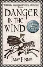 Danger in the Wind ebook by Jane Finnis