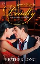 Some Like It Deadly ebook by Heather Long