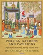 Persian Gardens and Pavilions - Reflections in History, Poetry and the Arts ebook by Mohammad Gharipour
