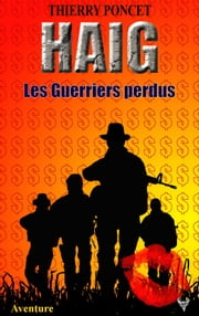 HAIG - Les Guerriers perdus eBook by Thierry Poncet