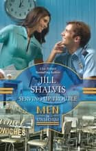 Serving up Trouble (Mills & Boon M&B) ebook by Jill Shalvis