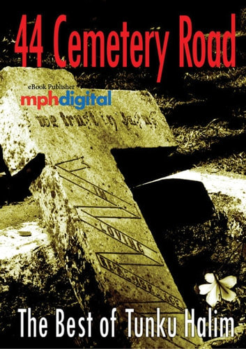 44 Cemetery Road - The Best of Tunku Halim ebook by Tunku Halim