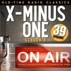 X MINUS ONE: SEASON THREE audiobook by Ray Bradbury, Isaac Asimov, Poul Anderson,...