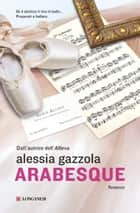 Arabesque - La serie dell'Allieva ebook by Alessia Gazzola